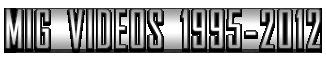 MIG_VIDEOS_1995-2012.png